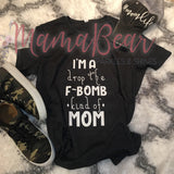 "Ladies' Tee ""I'm A Drop the F-Bomb Kind of Mom"""
