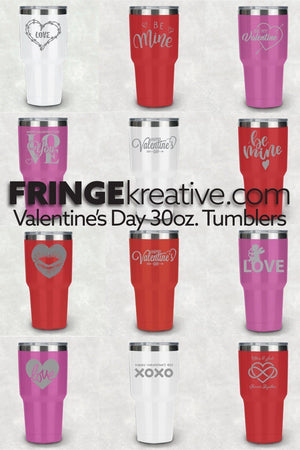 Valentine's Day Tumblers, Customized 30oz Tumblers for your Valentine