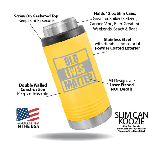 old lives matter, gag birthday gift, slim can koozies, coozie, slim beverage holder, can cooler, stainless steel can coozie