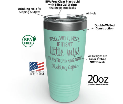 FringeKreative - If It Isn't Little Miss I'm Never Drinking Again - 12 oz Stainless Steel Wine Tumbler - Funny Gag Mug - Custom Coffee Travel Cup - Personalized Gifts for Women Friend Mom