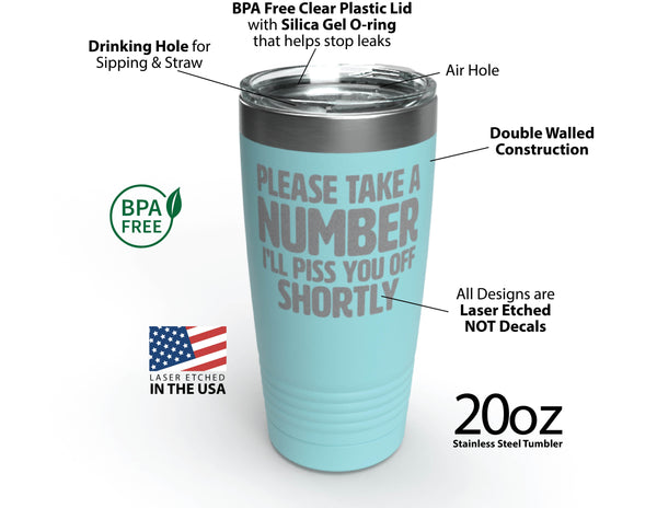 """<img style=""""margin-right: 104px; margin-left: 104px; float: none;"""" alt=""""Please Take A Number I'll Piss You Off Shortly - 20 oz Stainless Steel Wine Tumbler &amp; Funny Mug - Custom Coffee Travel Mug - Perfect for Men, Women Best Friend"""" src=""""https://cdn.shopify.com/s/files/1/0075/4945/2377/files/travel-mug-mockup-of-a-man-facing-the-sun-24400_600x600.png?v=1621889426"""">"""
