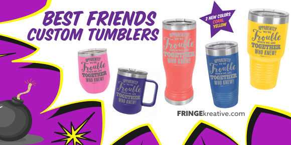 apparently we're trouble when we are together, custom tumbler, personalized gift, stainless tumbler, wine cup, 20 oz tumbler, 30 oz tumbler, pilsner tumbler