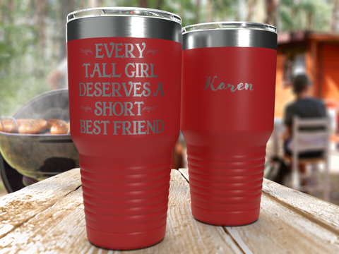 Every Tall Girl Deserves A Short Best Friend - Personalized - 30 0z Stainless Steel Wine Tumbler & Funny Mug - Custom Coffee Travel Mug - Perfect for Men, Women Best Friend