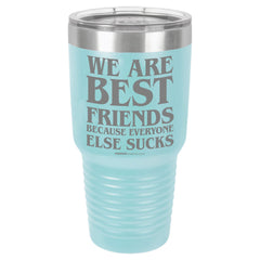 We Are Best Friends | Best Friends Gift Tumbler | Friends Tumbler Cups