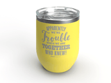 Apparently We're Trouble - Personalized - 12 oz Stainless Steel Wine Cup Yellow