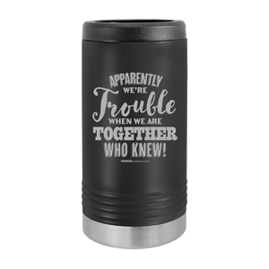Slim Can Koozie, Apparently We're Trouble , Funny Can Cooler, Stainless Steel Dual Walled Can Coozie, Custom Can Koozies, Laser Etched Can Koozie Cooler purple