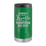 Slim Can Koozie, Apparently We're Trouble , Funny Can Cooler, Stainless Steel Dual Walled Can Coozie, Custom Can Koozies, Laser Etched Can Koozie Cooler green
