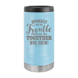 Slim Can Koozie, Apparently We're Trouble , Funny Can Cooler, Stainless Steel Dual Walled Can Coozie, Custom Can Koozies, Laser Etched Can Koozie Cooler light blue