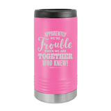 Slim Can Koozie, Apparently We're Trouble , Funny Can Cooler, Stainless Steel Dual Walled Can Coozie, Custom Can Koozies, Laser Etched Can Koozie Cooler pink