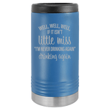Slim Can Koozie, Little Miss Drinking Again , Funny Can Cooler, Stainless Steel Dual Wallled Can Coozie, Custom Can Koozies, Laser Etched Can Koozie Cooler Blue
