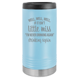 Slim Can Koozie, Little Miss Drinking Again , Funny Can Cooler, Stainless Steel Dual Wallled Can Coozie, Custom Can Koozies, Laser Etched Can Koozie Cooler Light Blue