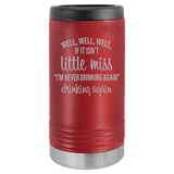 Slim Can Koozie, Little Miss Drinking Again , Funny Can Cooler, Stainless Steel Dual Wallled Can Coozie, Custom Can Koozies, Laser Etched Can Koozie Cooler Maroon