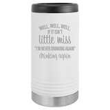 Slim Can Koozie, Little Miss Drinking Again , Funny Can Cooler, Stainless Steel Dual Wallled Can Coozie, Custom Can Koozies, Laser Etched Can Koozie Cooler white