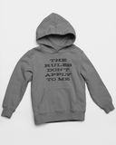 The Rules Don't Apply To Me | Sweatshirt | Hoodie