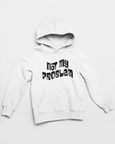 Sweatshirt | Hoodie | Not My Problem