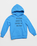 Sweatshirt | My Other Hoodie Is Covered In Dog Hair