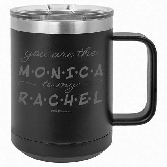 You Are The Monica To My Rachel | Custom Coffee Mug | Best Friend Gift BLACK