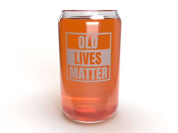 Old Lives Matter - Beer Can Glass - Funny, Novelty Gift Beer Glass - Made In USA