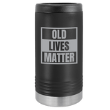 Slim Can Koozie, Old Lives Matter , Funny Can Cooler, Stainless Steel Dual Wallled Can Coozie, Old Man Gift , Laser Etched Can Koozie Cooler, Gag Birthday Gift black