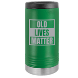 Slim Can Koozie, Old Lives Matter , Funny Can Cooler, Stainless Steel Dual Wallled Can Coozie, Old Man Gift , Laser Etched Can Koozie Cooler, Gag Birthday Gift green