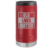 Slim Can Koozie, Old Lives Matter , Funny Can Cooler, Stainless Steel Dual Wallled Can Coozie, Old Man Gift , Laser Etched Can Koozie Cooler, Gag Birthday Gift maroon