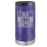 Slim Can Koozie, Old Lives Matter , Funny Can Cooler, Stainless Steel Dual Wallled Can Coozie, Old Man Gift , Laser Etched Can Koozie Cooler, Gag Birthday Gift purple