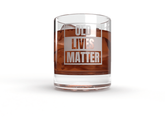 Old Lives Matter-Whiskey Scotch Glass , 12oz-Funny Birthday-Retirement-Gag Gift-Made In USA