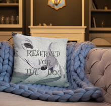 Load image into Gallery viewer, Reserved For The Dog Lady the Greyhound dog lovers single-sided cushion