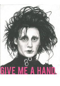 Edward Scissorhands  Give Me a Hand Graphic Design poster based on original charcoal drawing portrait print
