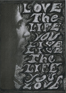 "Bob Marley ""Love the Life you live""  black and white charcoal pencil and pen portrait drawing tribute fan art print"