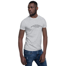 "Load image into Gallery viewer, Curved Quote series: LEONARD COHEN ""I like your body and your spirit and your clothes"" Short-Sleeve Unisex T-Shirt"