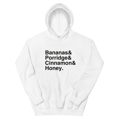 Bananas & Porridge & Cinnamon & Honey Unisex Hoodie