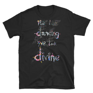 "DAVID BOWIE ""We like dancing, we look divine"" slogan Short-Sleeve Unisex T-Shirt"