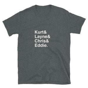 "Kurt Layne Chris & Eddie ""Big four"" Grunge band singer heroes Short-Sleeve Unisex T-Shirt"