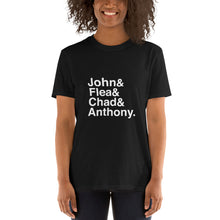 Load image into Gallery viewer, RHCP John  Flea Chad & Anthony white font version Short-Sleeve Unisex T-Shirt