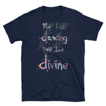 "Load image into Gallery viewer, DAVID BOWIE ""We like dancing, we look divine"" slogan Short-Sleeve Unisex T-Shirt"
