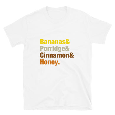 Bananas Porridge  Cinnamon & Honey Colourful font Short-Sleeve Unisex T-Shirt