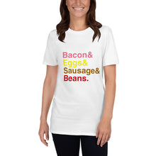 Load image into Gallery viewer, Bacon  Eggs  Sausages & Beans Short-Sleeve Unisex T-Shirt