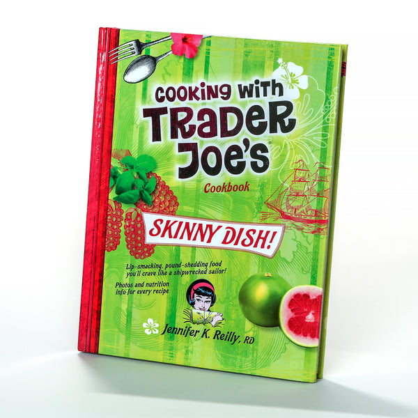 Cooking with Trader Joe's Cookbook—Skinny Dish