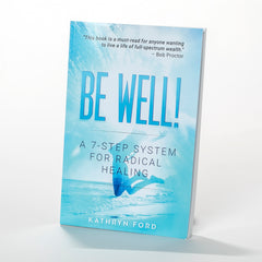 Be Well: A 7-Step System for Radical Healing