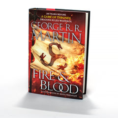 Fire & Blood: 300 Years Before Game of Thrones by George R. R. Martin