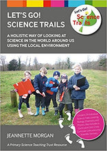 Load image into Gallery viewer, Let's Go! Science Trails: A Holistic Way of Looking at Science in the World Around Us Using the Local Environment!