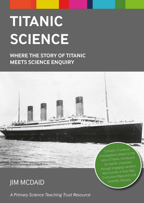 Titanic Science: Where the Story of Titanic Meets Science Enquiry