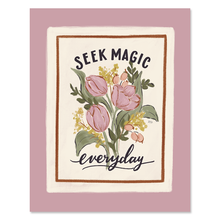 Seek Magic Everyday – 5 x 7 Paper Print