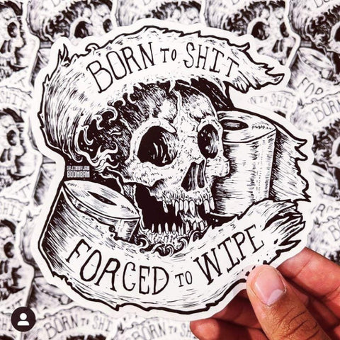 Born To Shit - Sticker
