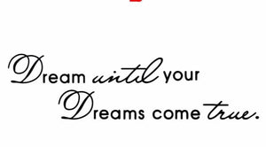 """Dream Until Your Dreams Come True"" Motivational Quotes Wall Decals"