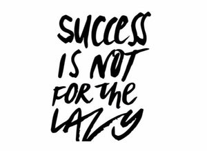 """Success Is Not For The Lazy"" Motivational Quote Wall Decal"