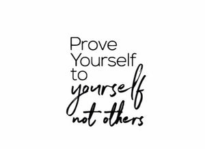"""Prove Yourself To Yourself..."" Motivational Quote Vinyl Wall Decals"