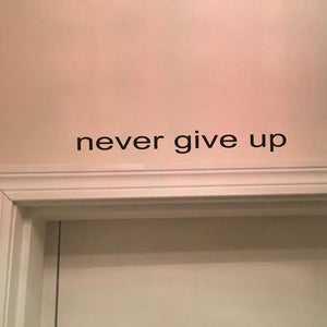 """Never Give Up"" Inspirational quote Bedroom Wall Decor"