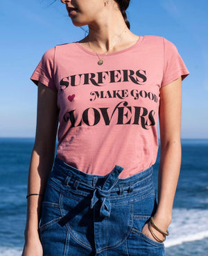 Surfers make good lovers Tee